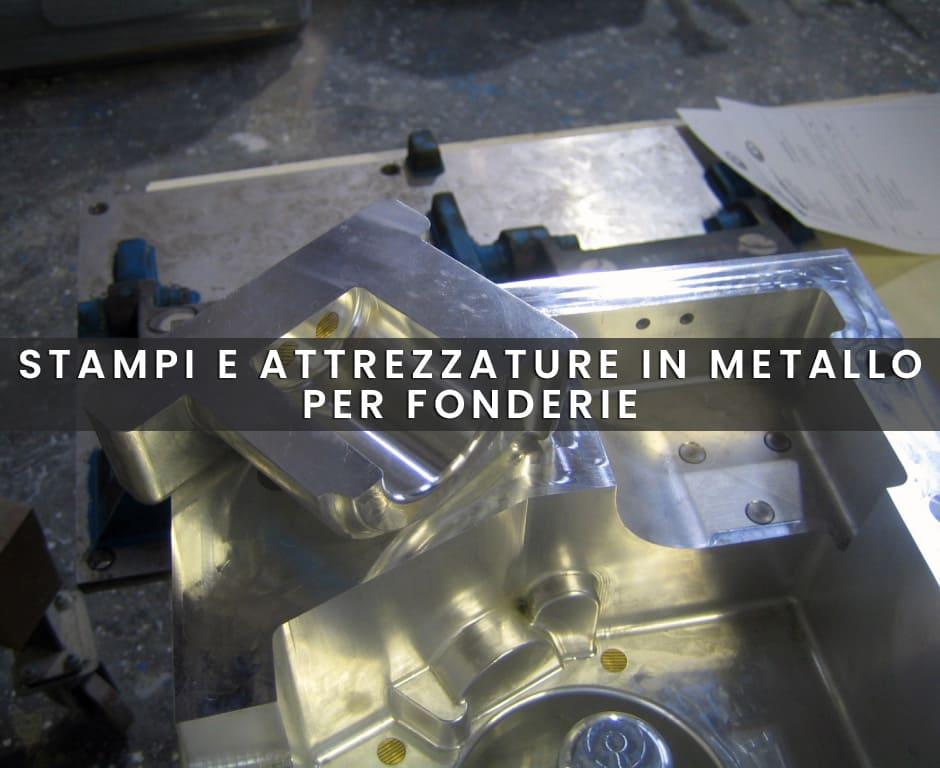Stampi in metallo per fonderie